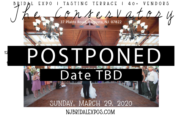POSTPONED!!!  NJ Bridal Expos at The Conservatory