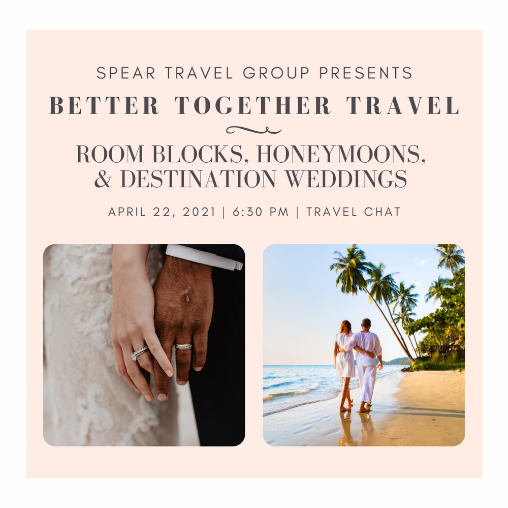 Better Together Travel - A Virtual Event + Discussion about Wedding Room Blocks, Honeymoons, Destination Weddings, and Much More!