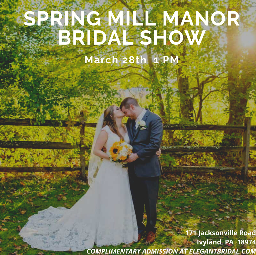 Spring Mill Manor Bridal Show