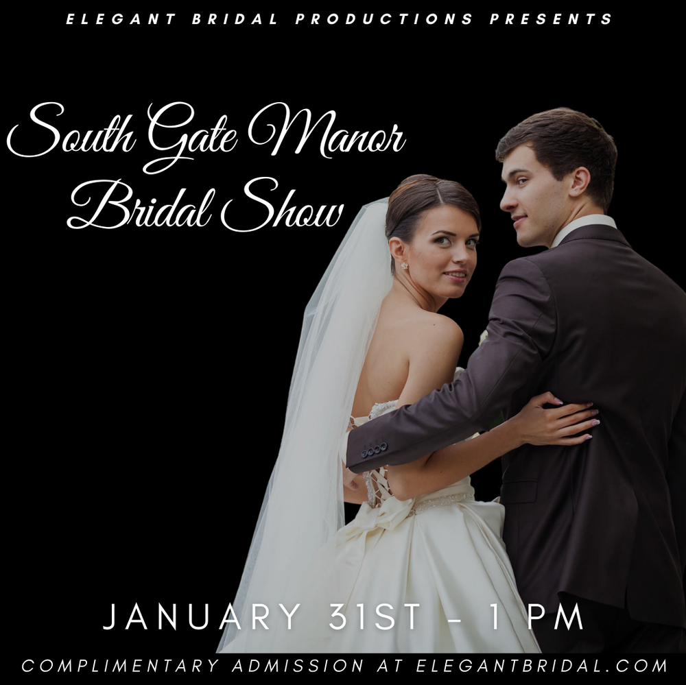 South Gate Manor Bridal Show